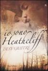Io sono Heathcliff - Desy Giuffré