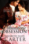 Moonstone Obsession - Elizabeth Ellen Carter