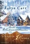 Unter dem Weihnachtsbaum in Virgin River - Robyn Carr