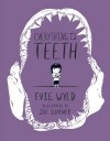 Everything Is Teeth - Joe Sumner, Evie Wyld