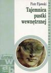 Tajemnica pustki wewnętrznej - Piotr Fijewski
