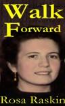 Walk Forward - Rosa Raskin