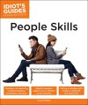 Idiot's Guides: People Skills - Casey Hawley