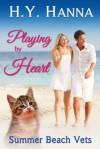 Playing by Heart (Summer Beach Vets 3) ~ Escape Down Under - H.Y. Hanna