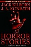 Horror Stories - Jack Kilborn, J.A. Konrath