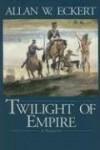 Twilight of Empire - Allan W. Eckert