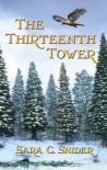 The Thirteenth Tower - Sara C. Snider