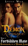 DEMON ROMANCE: Forbidden Mate: Submission to a Demon Lord (Paranormal BBW Menage Romance) (Dark Prince Shifter Series Book 1) - Lucile Wild