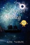 The Days of Peleg - Jon Saboe