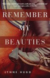 Remember My Beauties - Lynne Hugo