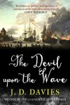 The Devil Upon the Wave - J D Davies