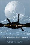 Webs of Power: Notes from the Global Uprising - Starhawk