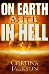 On Earth As It Is In Hell - Cortina Jackson