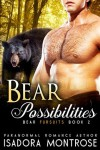 Bear Possibilities - Isadora Montrose