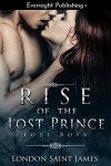 Rise of the Lost Prince (Lost Boys Book 1) - London Saint James