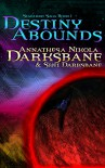 Destiny Abounds (Starlight Saga Book 1) - Annathesa Nikola Darksbane, Shei Darksbane