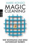 Magic Cleaning: Wie Wohnung und Seele aufgeräumt bleiben - Marie Kondo, Monika Lubitz