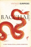 The Bacchae of Euripides - Euripides