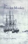The Powder Monkey - George J. Galloway