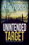 Unintended Target (The Unintended Series) (Volume 1) - D.L. Wood