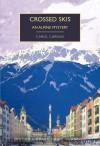 Crossed Skis: An Alpine Mystery - Carol  Carnac