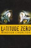 Latitude Zero - WINDSOR CHORLTON