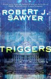 Triggers - Robert J. Sawyer