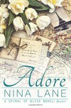 Adore (A Spiral of Bliss Novel: Book Four) (Volume 4) - Nina Lane