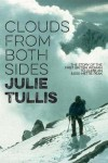 Clouds from Both Sides: The story of the first British woman to climb an 8,000-metre peak - Peter Gillman, Julie Tullis