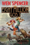 Eight Million Gods - Wen Spencer