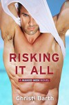 Risking It All: A Naked Men Novel - Christi Barth