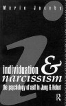 Individuation and Narcissism: The Psychology of Self in Jung and Kohut - Mario Jacoby