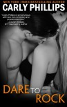 Dare to Rock (Dare to Love) (Volume 7) - Carly Phillips