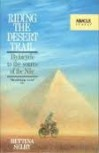 Riding The Desert Trail: By Bicycle to the Source of the Nile - Bettina Selby