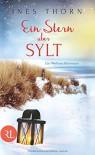 Ein Stern über Sylt: Ein Weihnachtsroman - Ines Thorn