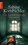 Die Todesbotschaft: Roman - Sabine Kornbichler