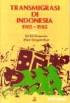 Transmigrasi di Indonesia 1905-1985 - Sri-Edi Swasono, Masri Singarimbun