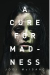 A Cure for Madness - Jodi McIsaac