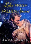 Like Fresh Fallen Snow (The Graysons) - Tara Wyatt