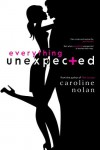 Everything Unexpected - Caroline O'Nolan