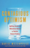 Contagious Optimism: Uplifting Stories and Motivational Advice for  Positive Forward Thinking - David Mezzapelle, Marshall  Goldsmith