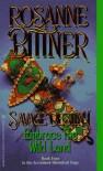 Embrace The Wild Land (Savage Destiny) - Rosanne Bittner