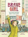 Brave Girl: Clara and the Shirtwaist Makers' Strike of 1909 - Michelle Markel, Melissa Sweet