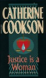 Justice is a Woman - Catherine Cookson