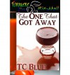 The One that Got Away - T.C. Blue