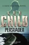 Persuader  - Lee Child