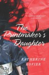 The Printmaker's Daughter: A Novel - Katherine Govier