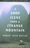 A Good Scent from a Strange Mountain - Robert Olen Butler