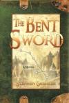 The Bent Sword - Stephen Gashler