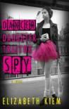 Dancer, Daughter, Traitor, Spy - Elizabeth Kiem